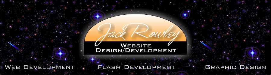 Jack Rowley Website Design and Development - Web Development, Flash Development, Graphic Design